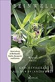 Beinwell: Knochenheiler aus der Pflanzenwelt. Anwendung in Heilkunde, Küche, Kosmetik und Garten