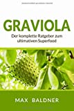Graviola: Der komplette Ratgeber zum ultimativen Superfood