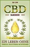 CBD Handbuch: Ein Leben ohne Schmerzen, Schlafstörungen und Depressionen inkl. 7 Tage CDB ÖL Challenge