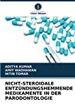 NICHT-STEROIDALE ENTZÜNDUNGSHEMMENDE MEDIKAMENTE IN DER PARODONTOLOGIE
