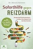 Soforthilfe gegen Reizdarm: Das gesunde Reizdarm Kochbuch - So lindern Sie erfolgreich Ihre Darmbeschwerden (inkl. Anleitung & 120 FODMAP Rezepte zum Abnehmen)