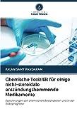 Chemische Toxizität für einige nicht-steroidale entzündungshemmende Medikamente: Evaluierungen von chemischen Bestandteilen und in der Silikoprognose