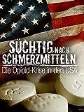Süchtig nach Schmerzmitteln: Die Opioid-Krise in den USA