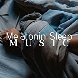 Melatonin Sleep Music - Music to Encourage the Production of Melatonin and Facilitate Sleep