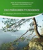 Das Phänomen Pycnogenol®: Ein pflanzliches Nahrungsergänzungsmittel