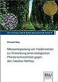 Mikroverkapselung von Hopfenextrakt zur Entwicklung eines biologischen Pflanzenschutzmittels gegen den Falschen Mehltau (FAU Forschungen : Reihe B: Medizin, Naturwissenschaften, Technik)